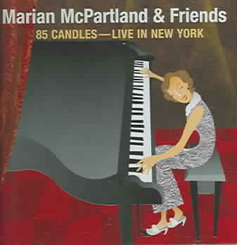 85 CANDLES:LIVE IN NEW YORK BY MCPARTLAND,MARIAN (CD)