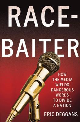 Race-Baiter By Deggans, Eric