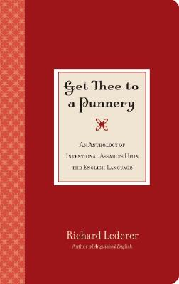 Get Thee to a Punnery By Lederer, Richard/ Thompson, Bill (ILT)