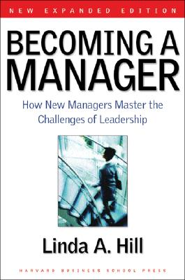 Becoming a Manager By Hill, Linda A.